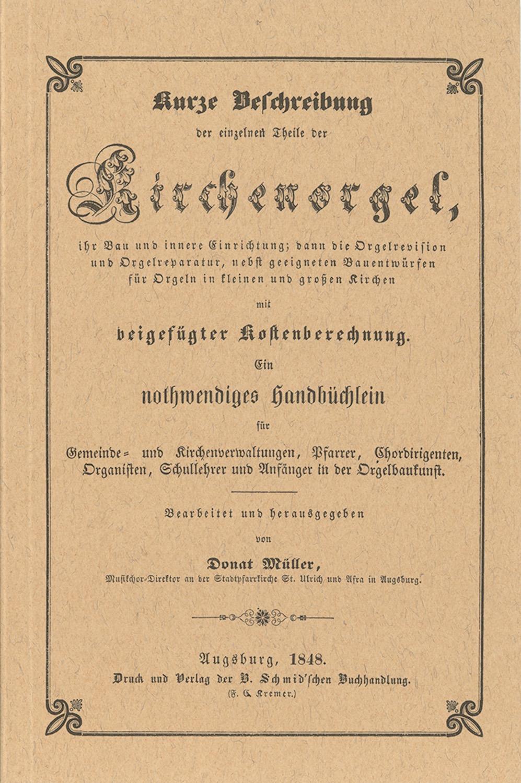 Kurze Beschreibung der einzelnen Teile der Kirchenorgel (Augsburg 1848) Faksimile