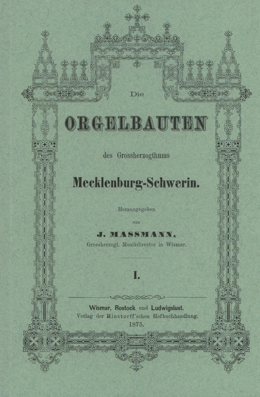 Die Orgelbauten der Residenzstadt Schwerin (Wismar 1975)