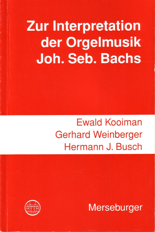Zur Interpretation der Orgelmusik Johann Sebastian Bachs