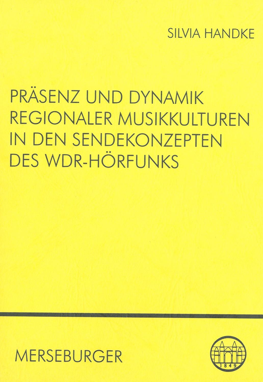 Präsenz und Dynamik regionaler Musikkulturen in den Sendekonzepten des WDR-Hörfunks