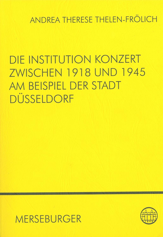 Die Institution Konzert zwischen 1918-1945 am Beispiel der Stadt Düsseldorf