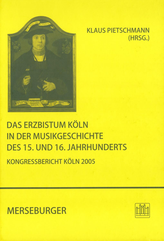 Das Erzbistum Köln in der Musikgeschichte des 15. und 16. Jhdts