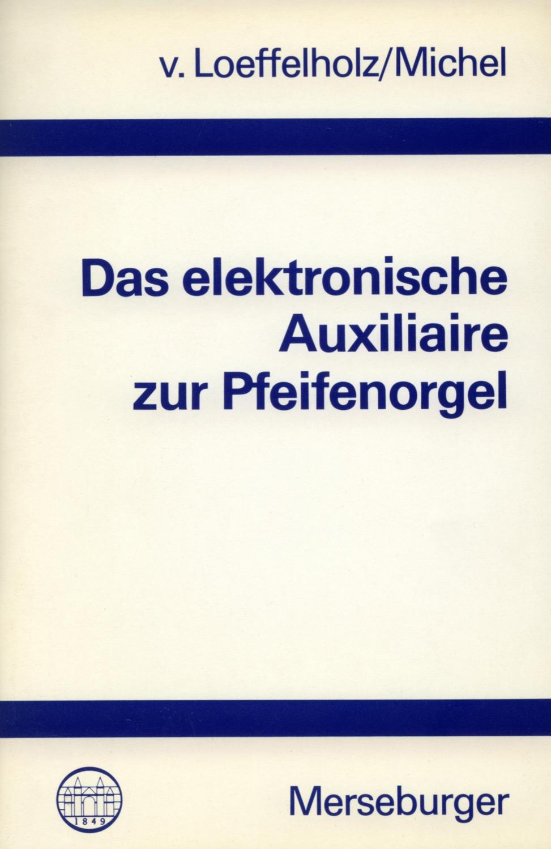 Das elektronische Auxiliaire zur Pfeifenorgel