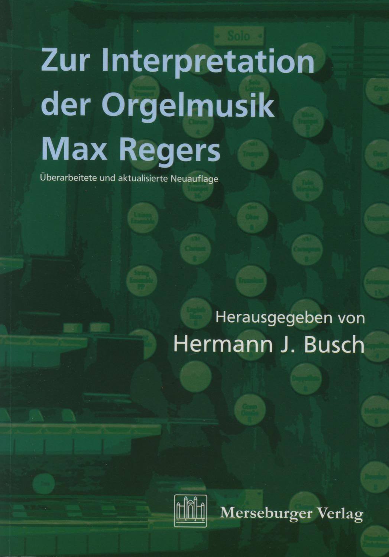 Zur Interpretation der Orgelmusik Max Regers