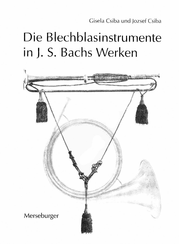 Die Blechblasinstrumente in J.S. Bachs Werken
