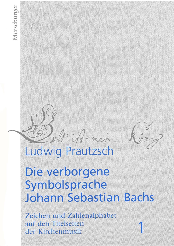 Die verborgene Symbolsprache Johann Sebastian Bachs