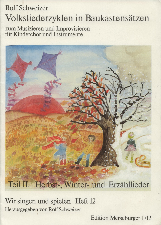 Teil II: Herbst-, Winter- und Erzähllieder