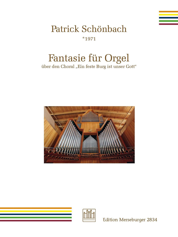 Fantasie für Orgel über den Choral 'Ein feste Burg ist unser Gott'