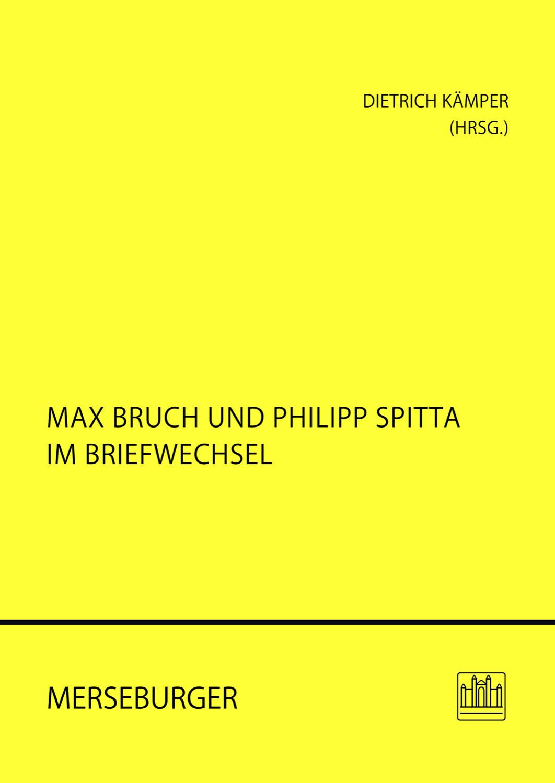 Max Bruch und Philipp Spitta im Briefwechsel