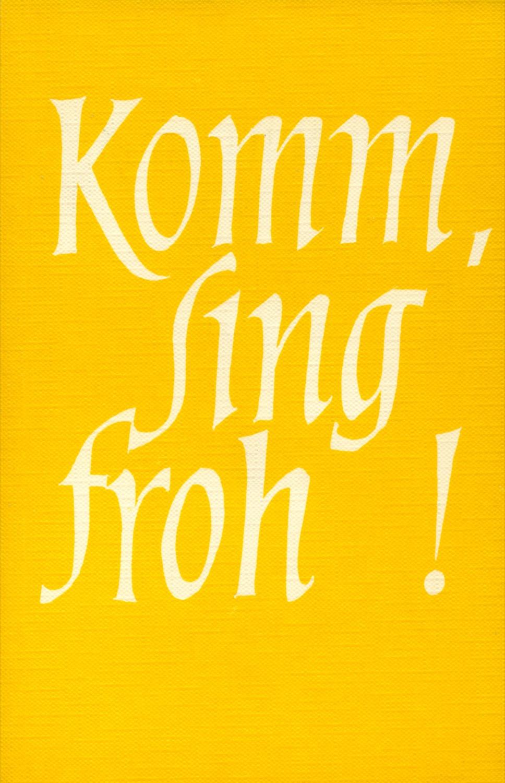 Komm, sing froh!