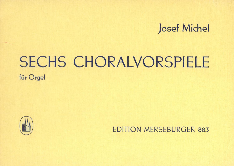 Sechs Choralvorspiele